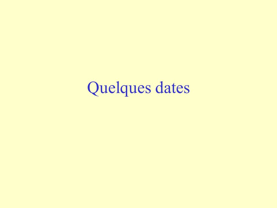 Quelques dates