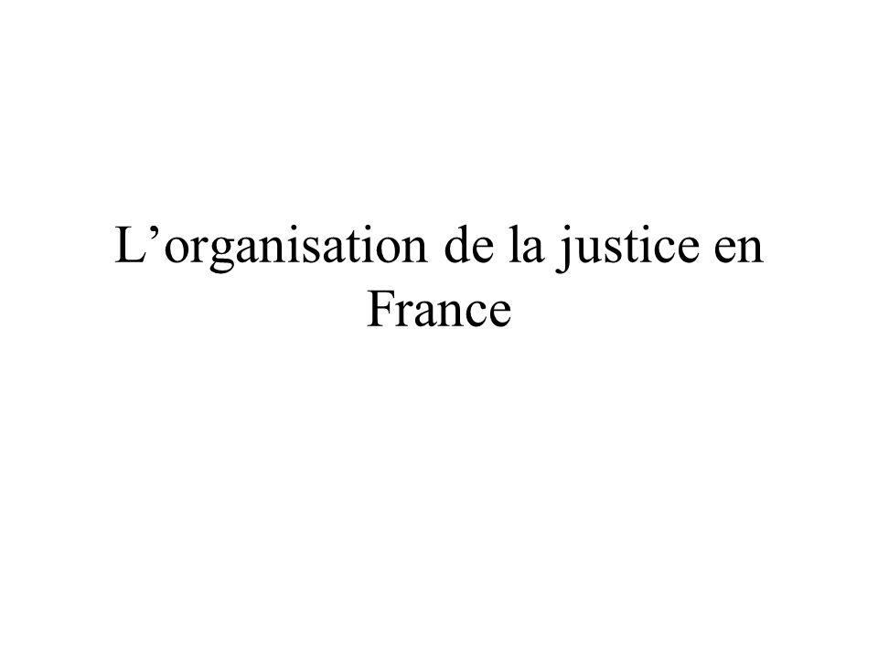 Lorganisation de la justice en France