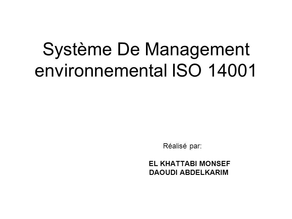 Système De Management environnemental ISO 14001 Réalisé par: EL KHATTABI MONSEF DAOUDI ABDELKARIM