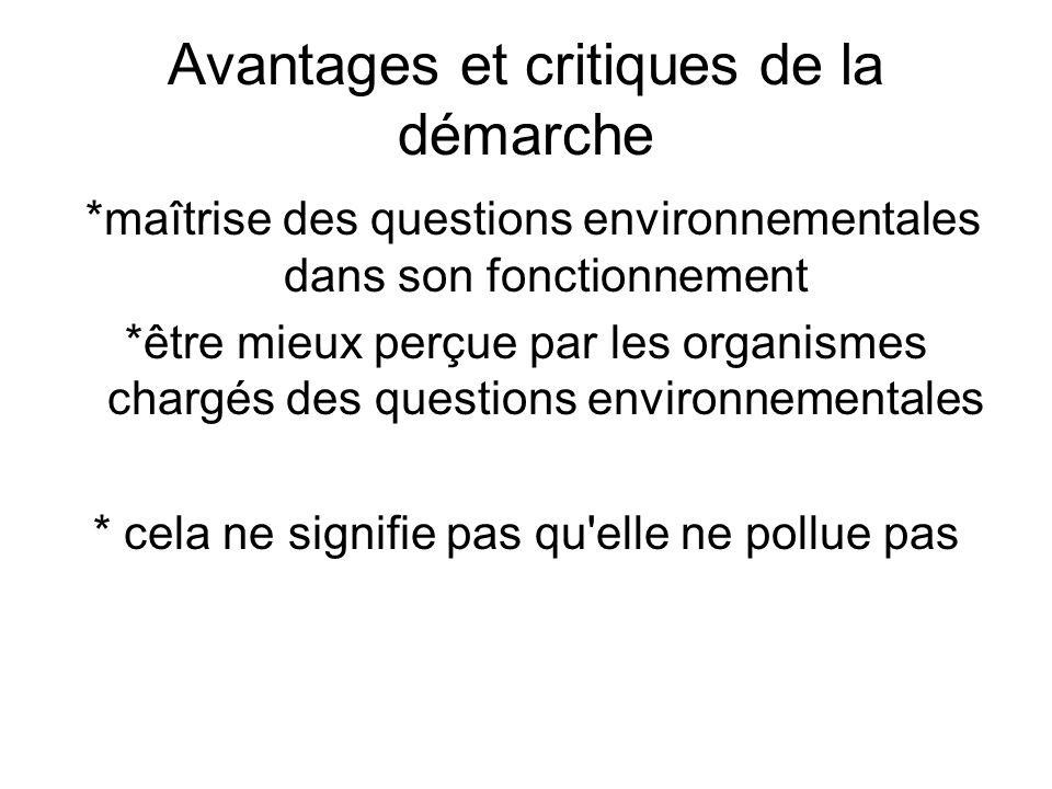 Avantages et critiques de la démarche *maîtrise des questions environnementales dans son fonctionnement *être mieux perçue par les organismes chargés