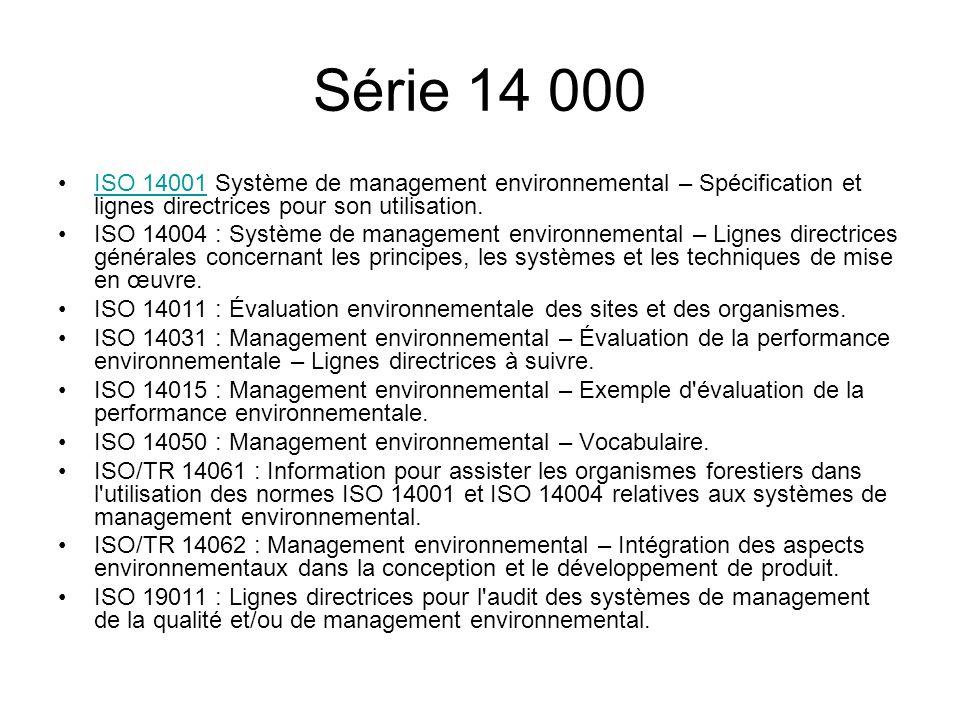 ISO 14001 Système de management environnemental – Spécification et lignes directrices pour son utilisation.ISO 14001 ISO 14004 : Système de management