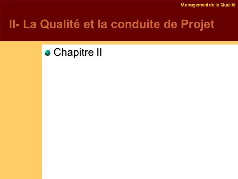 Management de la Qualité Emmanuel Delannoy e.delannoy@noolithic.com www.noolithic.com II- La Qualité et la conduite de Projet Chapitre II