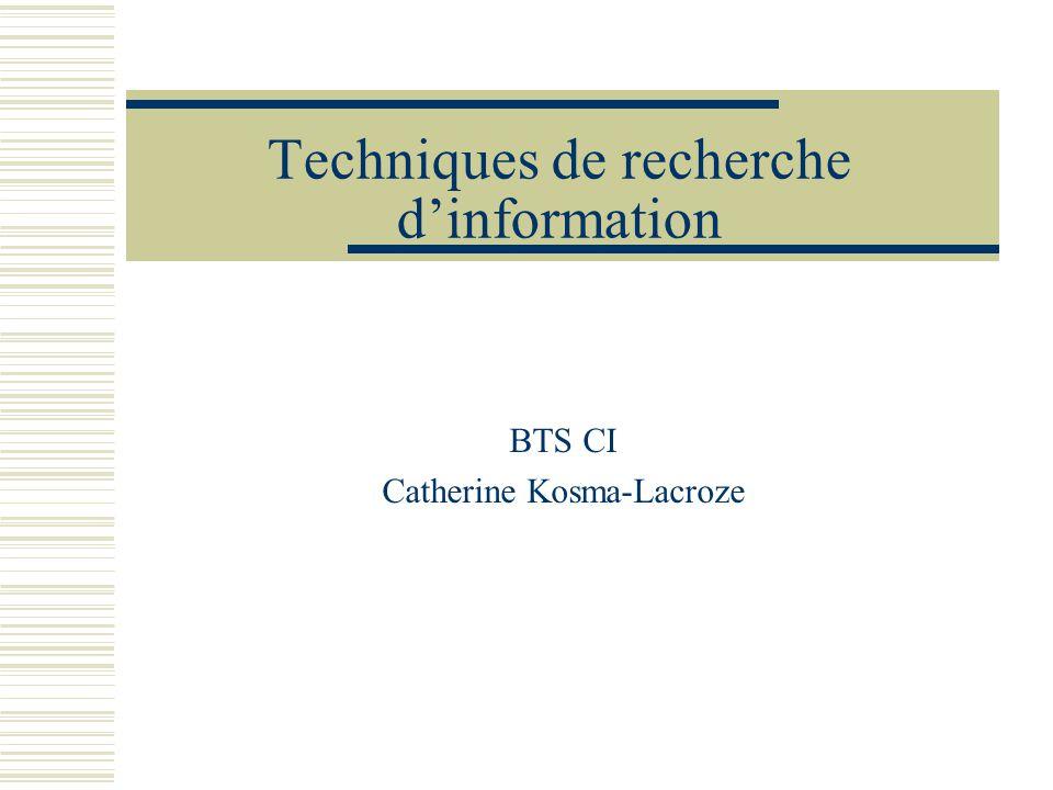 Techniques de recherche dinformation BTS CI Catherine Kosma-Lacroze