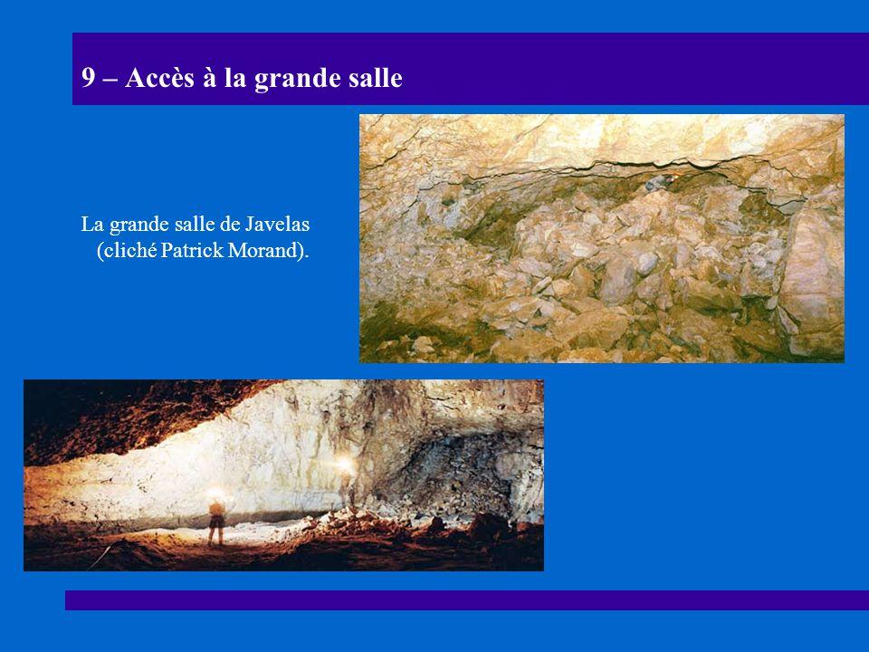 9 – Accès à la grande salle La grande salle de Javelas (cliché Patrick Morand).