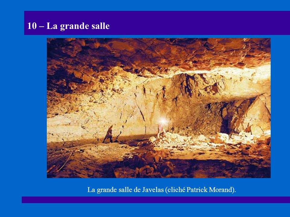 10 – La grande salle La grande salle de Javelas (cliché Patrick Morand).