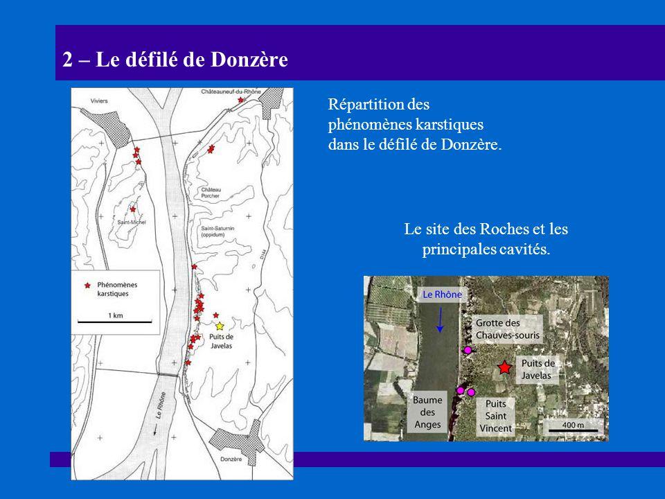 2 – Le défilé de Donzère Répartition des phénomènes karstiques dans le défilé de Donzère. Le site des Roches et les principales cavités.