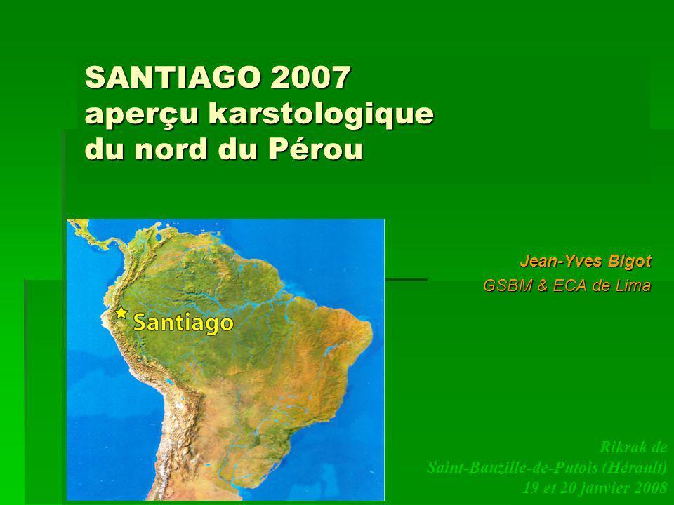 2 – Litinéraire de lexpédition Santiago 2007 (septembre 2007) Les voies de circulations sont : - la « panaméricaine » en autobus, depuis Lima jusquà Chiclayo, puis à travers les Andes par la route toujours en autobus jusquà Bagua Grande, - la route en taxi de Bagua Grande à Bagua Chica (1 h), puis la piste en taxi, de Bagua Chica à Nieva, - les rivières du Marañón et du Santiago navigables en bateau, de Nieva à la Poza.