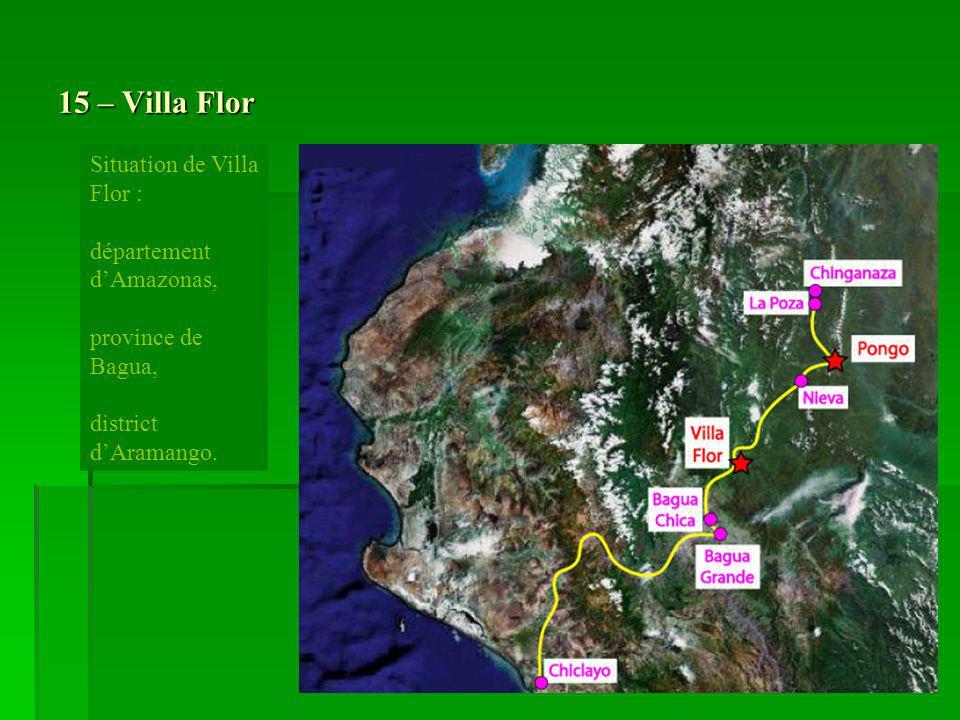 15 – Villa Flor Situation de Villa Flor : département dAmazonas, province de Bagua, district dAramango.