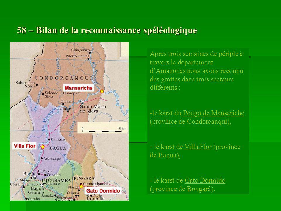 58 – Bilan de la reconnaissance spéléologique Après trois semaines de périple à travers le département dAmazonas nous avons reconnu des grottes dans t
