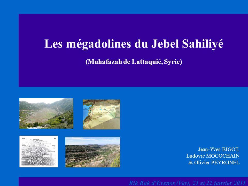 Les mégadolines du Jebel Sahiliyé (Muhafazah de Lattaquié, Syrie) Rik Rak d'Evenos (Var), 21 et 22 janvier 2011 Jean-Yves BIGOT, Ludovic MOCOCHAIN & O