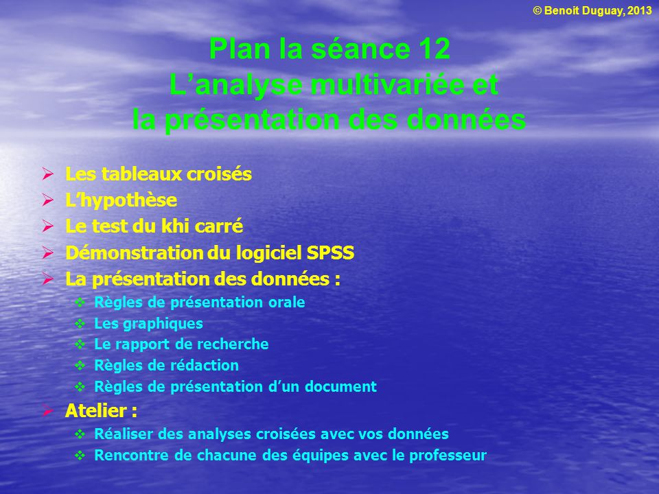 © Benoit Duguay, 2013 Tableau croisé de lusage dinternet selon le sexe Données du tableau 13.1
