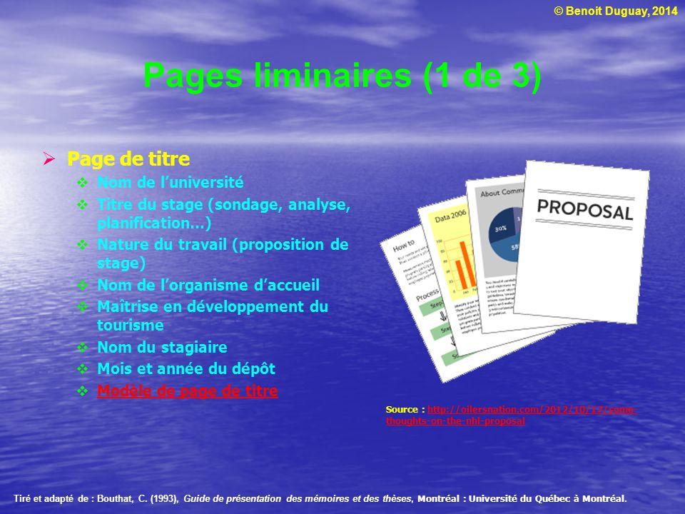 © Benoit Duguay, 2014 Pages liminaires (1 de 3) Page de titre Nom de luniversité Titre du stage (sondage, analyse, planification…) Nature du travail (