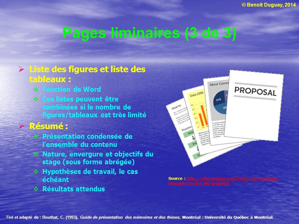 © Benoit Duguay, 2014 Pages liminaires (3 de 3) Liste des figures et liste des tableaux : Fonction de Word Ces listes peuvent être combinées si le nom