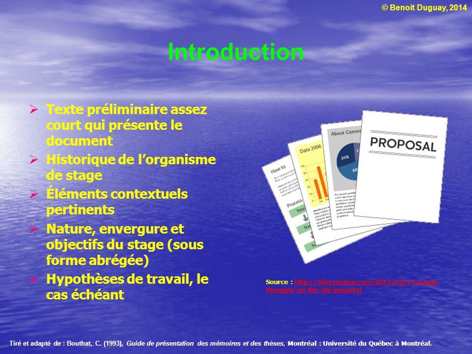 © Benoit Duguay, 2014 Introduction Texte préliminaire assez court qui présente le document Historique de lorganisme de stage Éléments contextuels pert