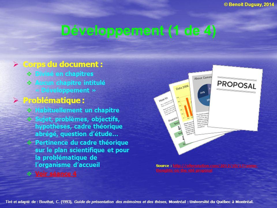© Benoit Duguay, 2014 Développement (1 de 4) Corps du document : Divisé en chapitres Aucun chapitre intitulé « Développement » Problématique : Habitue