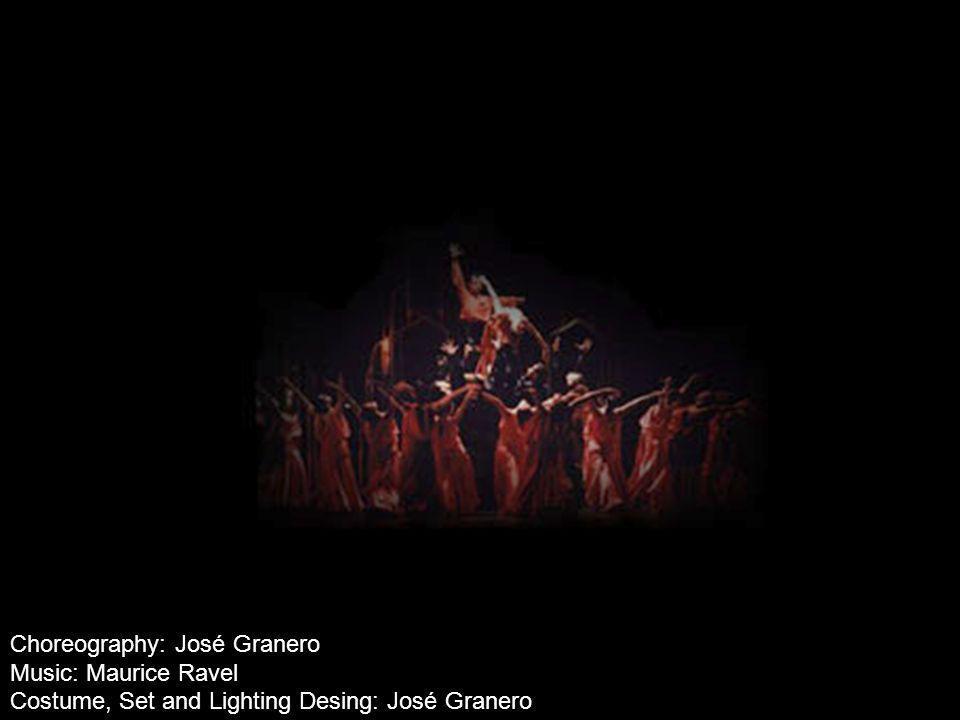 Choreography: José Granero Music: Maurice Ravel Costume, Set and Lighting Desing: José Granero