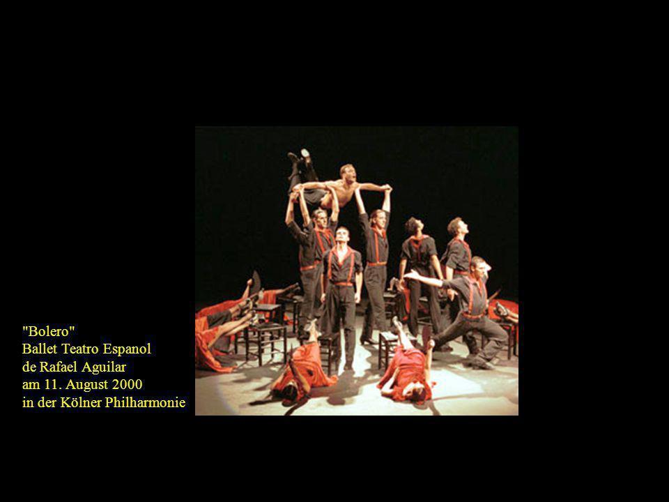 Bolero Ballet Teatro Espanol de Rafael Aguilar am 11. August 2000 in der Kölner Philharmonie