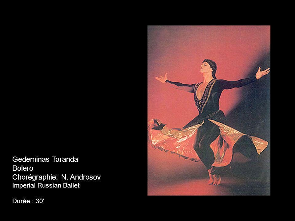 Gedeminas Taranda Bolero Chorégraphie: N. Androsov Imperial Russian Ballet Durée : 30