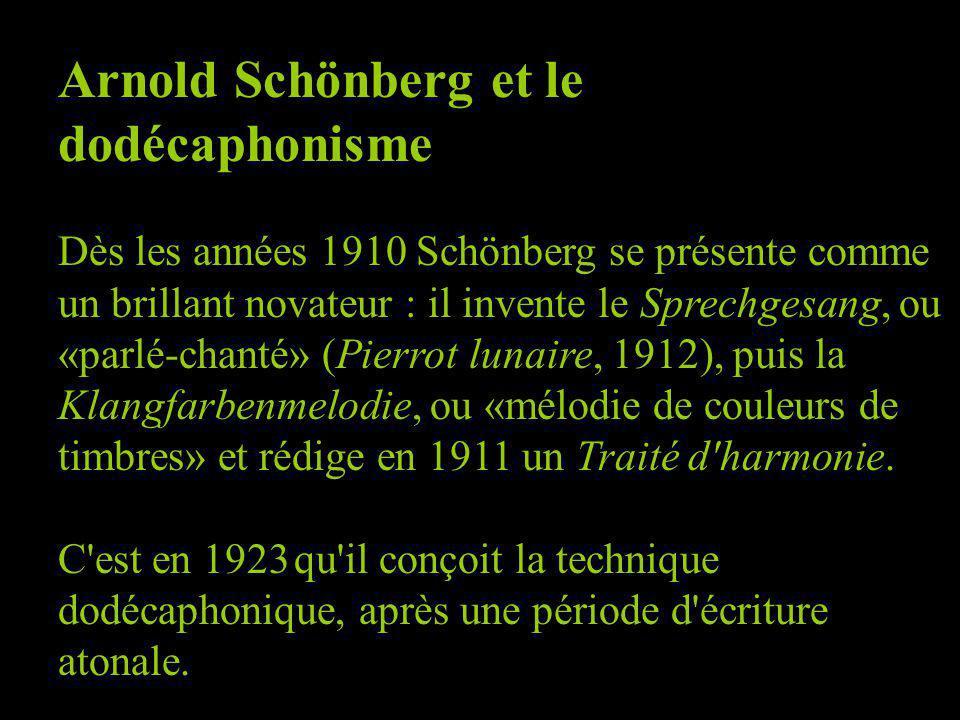 Arnold Schönberg et le dodécaphonisme Dès les années 1910 Schönberg se présente comme un brillant novateur : il invente le Sprechgesang, ou «parlé-chanté» (Pierrot lunaire, 1912), puis la Klangfarbenmelodie, ou «mélodie de couleurs de timbres» et rédige en 1911 un Traité d harmonie.
