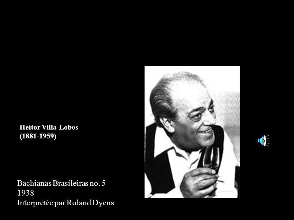 Heitor Villa-Lobos (1881-1959) Bachianas Brasileiras no. 5 1938 Interprétée par Roland Dyens