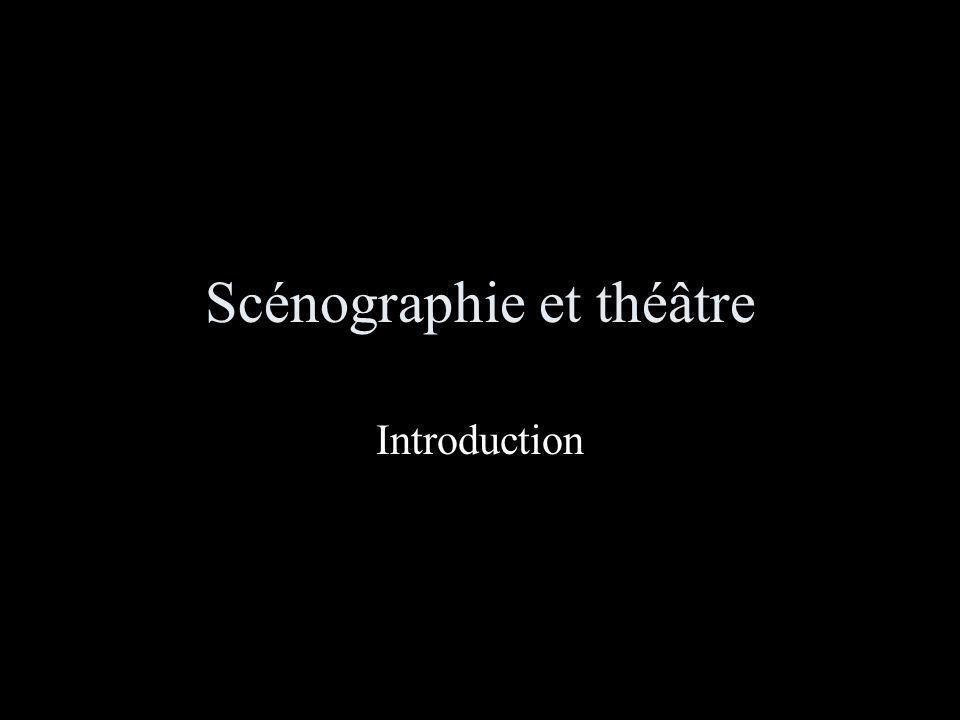 Pour mieux situer les changements apportés au théâtre et à la scénographie par les avant- gardes de la première moitié du 20 e siècle…