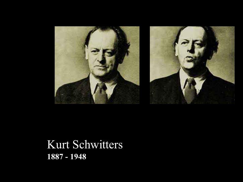 Kurt Schwitters 1887 - 1948