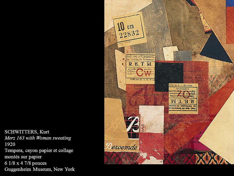SCHWITTERS, Kurt Merz 163 with Woman sweating 1920 Tempera, cayon papier et collage montés sur papier 6 1/8 x 4 7/8 pouces Guggenheim Museum, New York