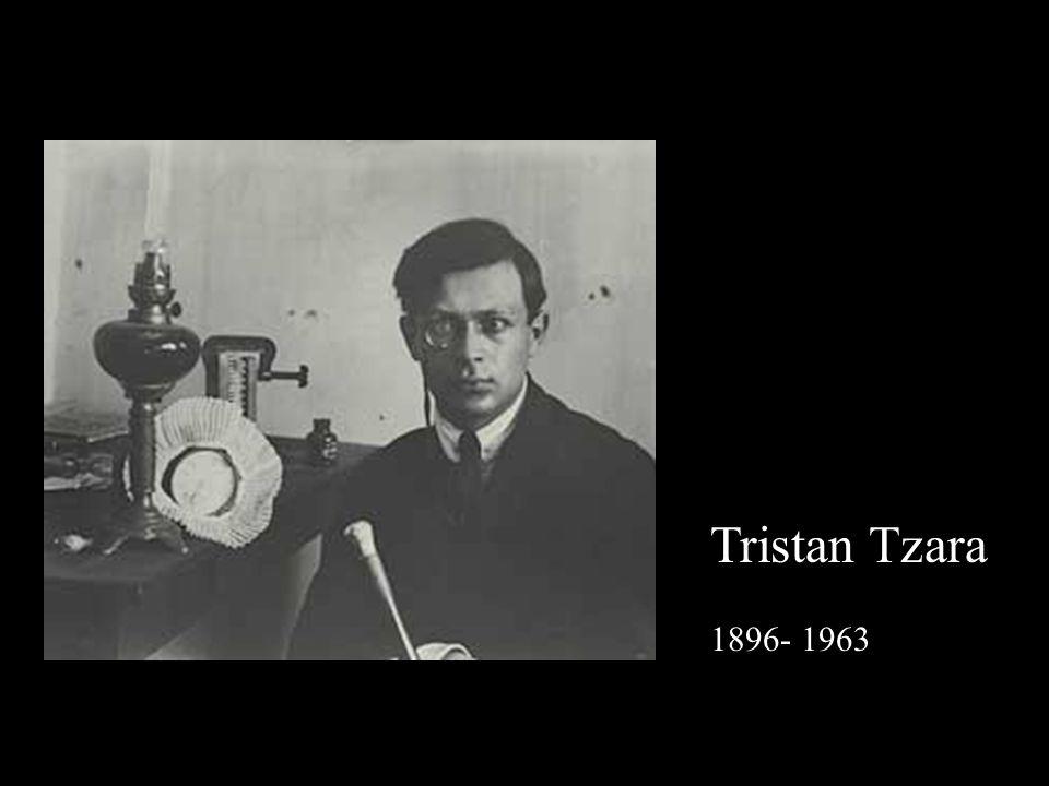 Tristan Tzara 1896- 1963