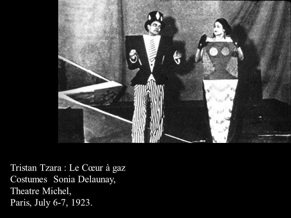 Tristan Tzara : Le Cœur à gaz Costumes Sonia Delaunay, Theatre Michel, Paris, July 6-7, 1923.