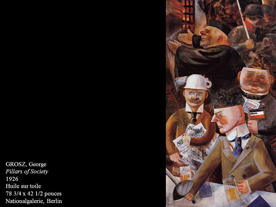 GROSZ, George Pillars of Society 1926 Huile sur toile 78 3/4 x 42 1/2 pouces Nationalgalerie, Berlin