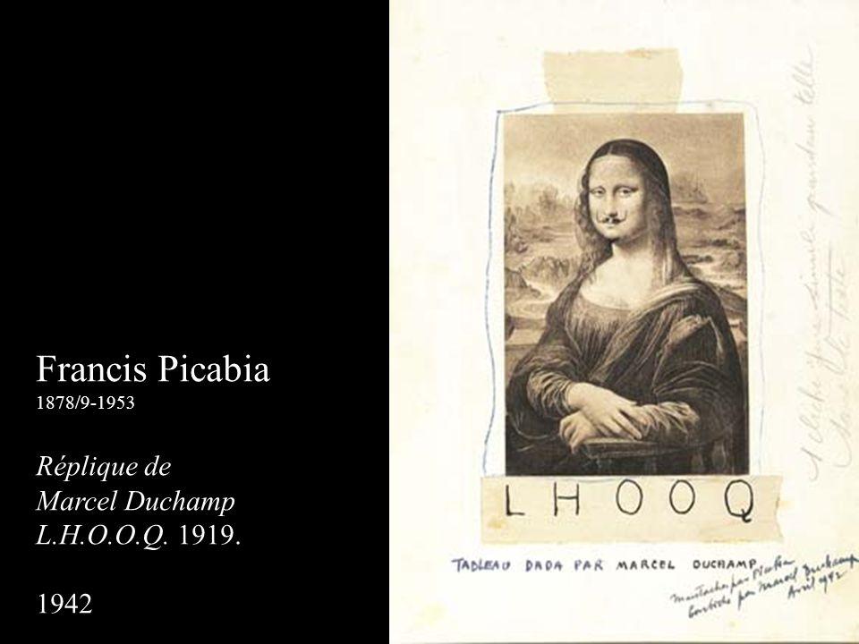 Francis Picabia 1878/9-1953 Réplique de Marcel Duchamp L.H.O.O.Q. 1919. 1942