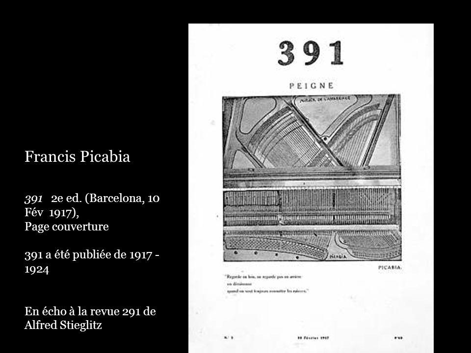 Francis Picabia 391 2e ed. (Barcelona, 10 Fév 1917), Page couverture 391 a été publiée de 1917 - 1924 En écho à la revue 291 de Alfred Stieglitz