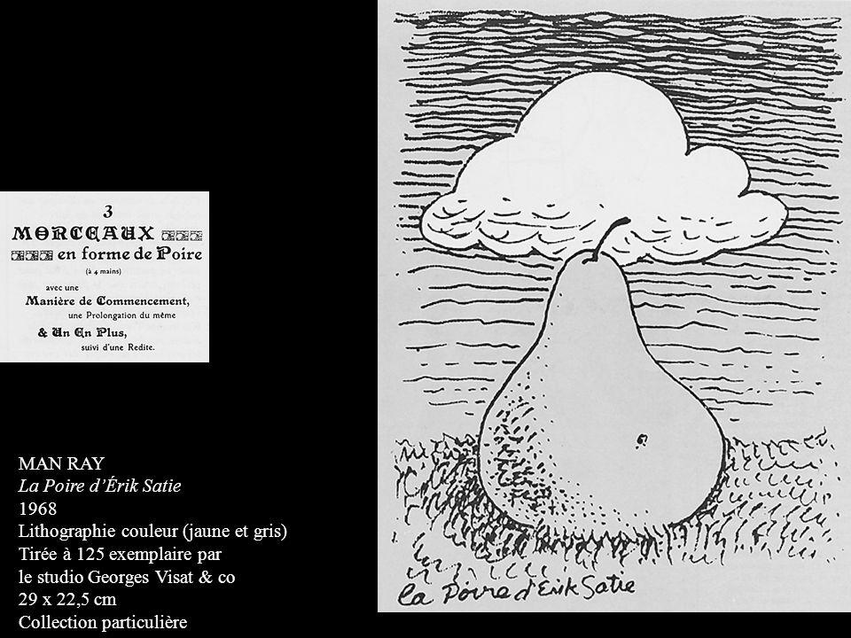 MAN RAY La Poire dÉrik Satie 1968 Lithographie couleur (jaune et gris) Tirée à 125 exemplaire par le studio Georges Visat & co 29 x 22,5 cm Collection