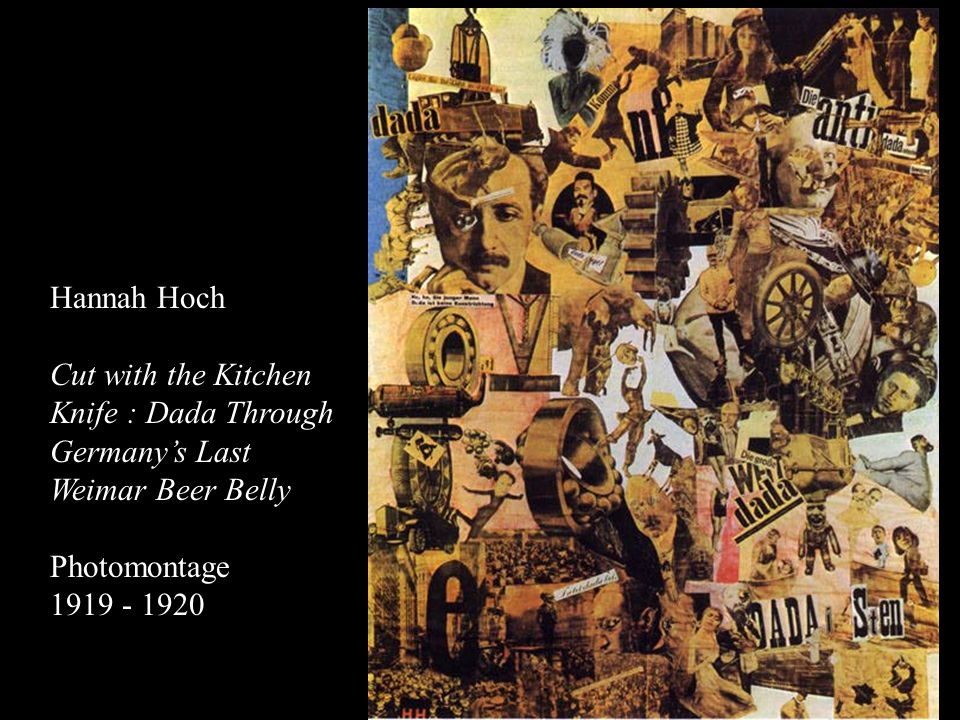 1919 Hannah Hoch Cut with the Kitchen Knife : Dada Through Germanys Last Weimar Beer Belly Photomontage 1919 - 1920
