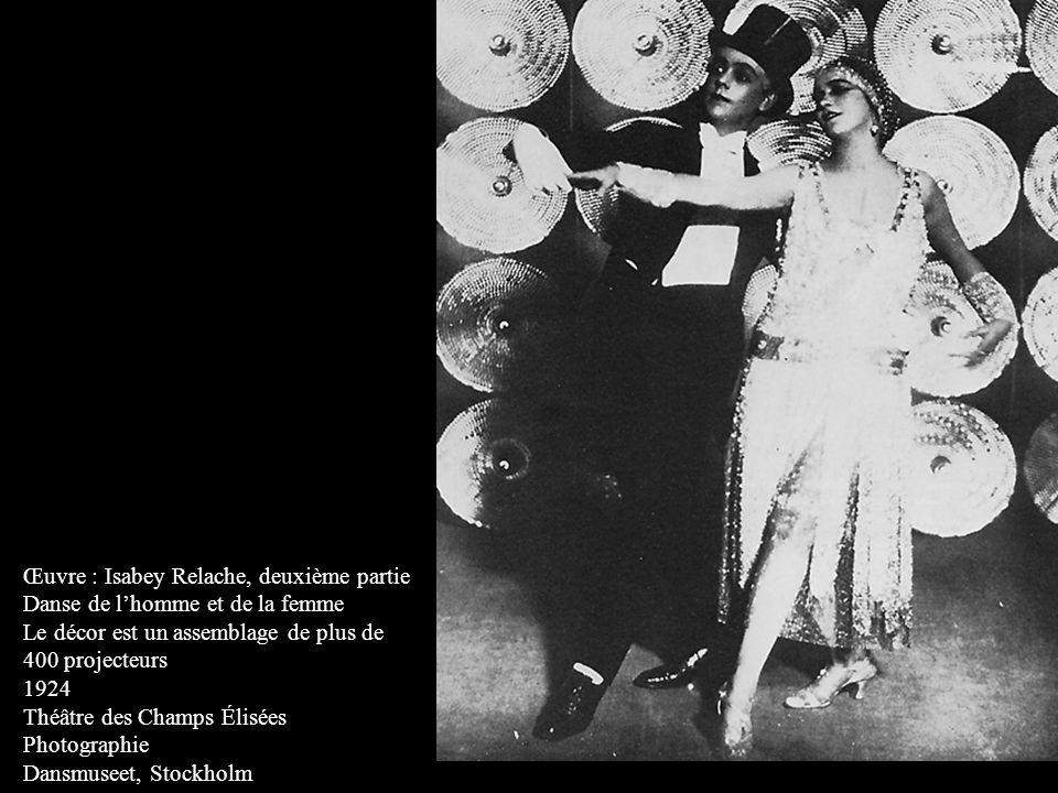 Œuvre : Isabey Relache, deuxième partie Danse de lhomme et de la femme Le décor est un assemblage de plus de 400 projecteurs 1924 Théâtre des Champs É