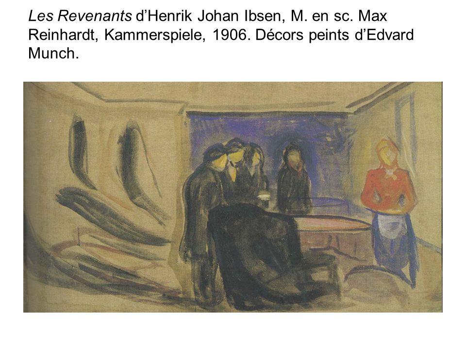 Les Revenants dHenrik Johan Ibsen, M. en sc. Max Reinhardt, Kammerspiele, 1906. Décors peints dEdvard Munch.