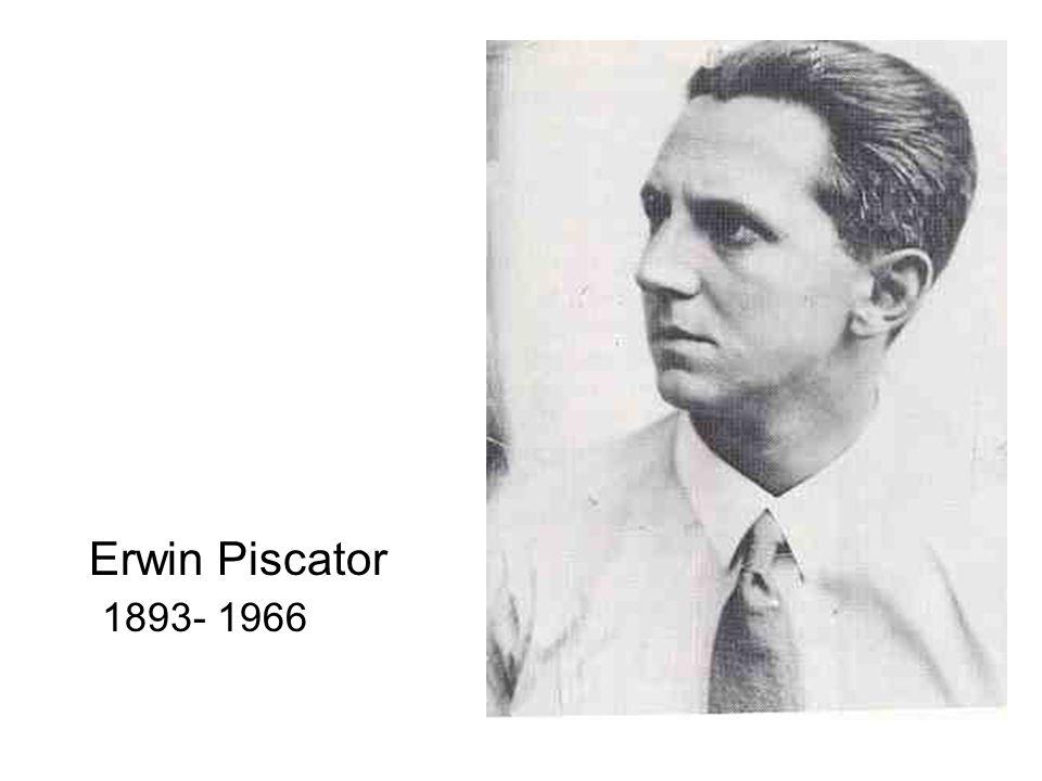 Erwin Piscator 1893- 1966