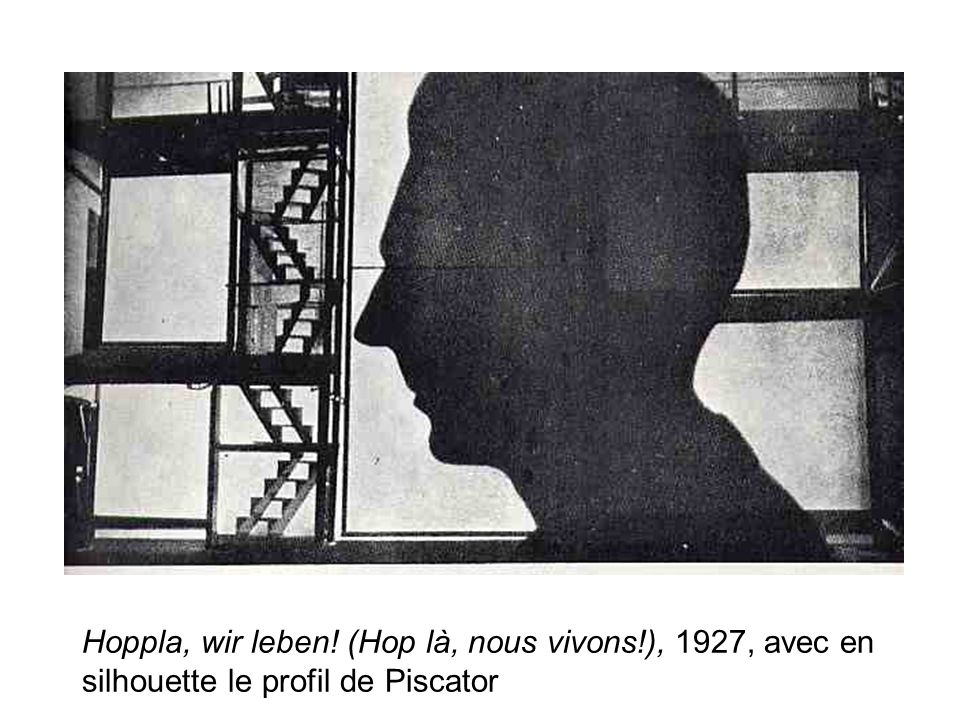 Hoppla, wir leben! (Hop là, nous vivons!), 1927, avec en silhouette le profil de Piscator