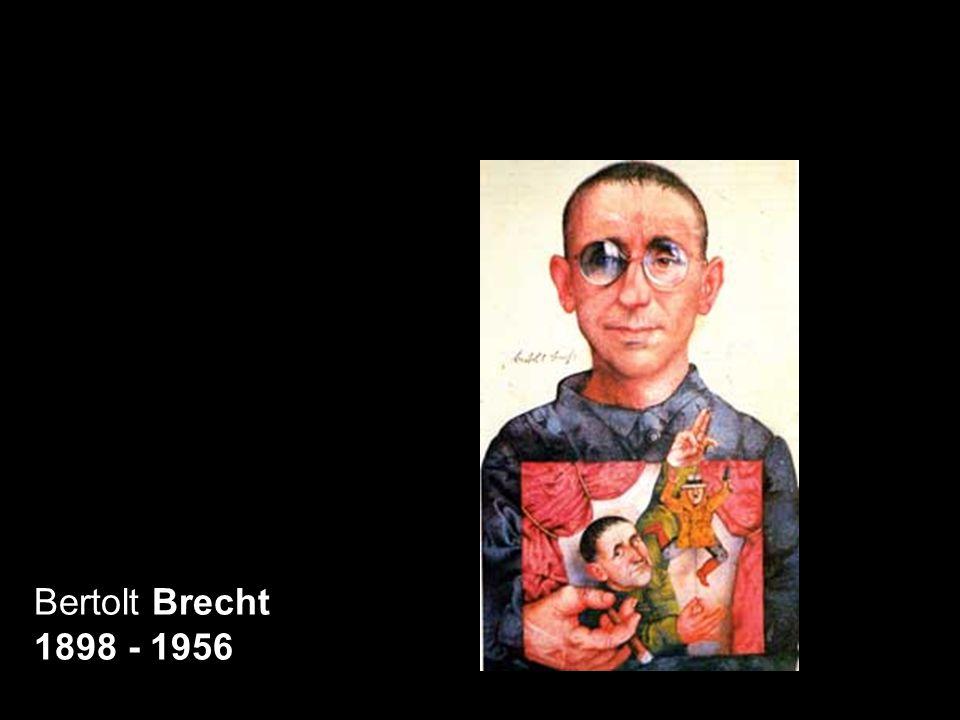 Bertolt Brecht 1898 - 1956