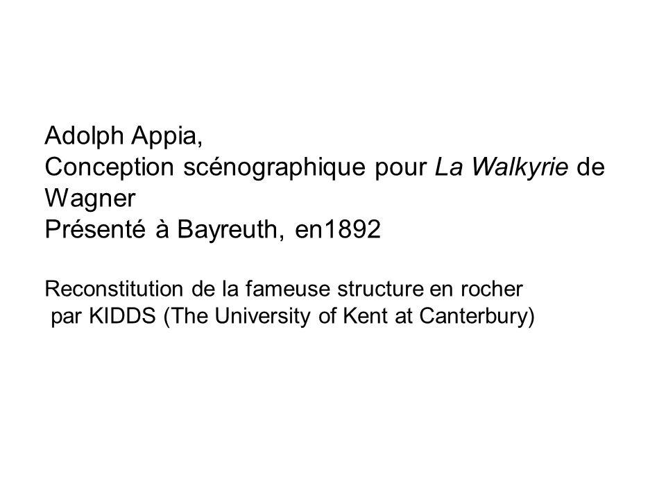 Adolph Appia, Conception scénographique pour La Walkyrie de Wagner Présenté à Bayreuth, en1892 Reconstitution de la fameuse structure en rocher par KI