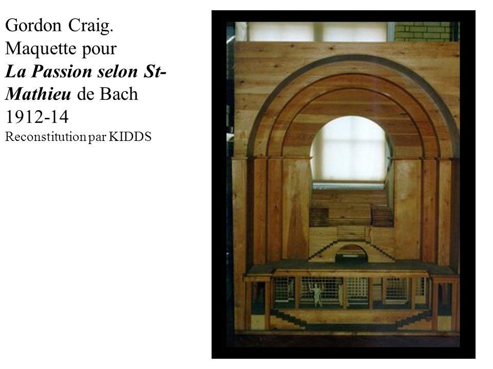 Gordon Craig. Maquette pour La Passion selon St- Mathieu de Bach 1912-14 Reconstitution par KIDDS