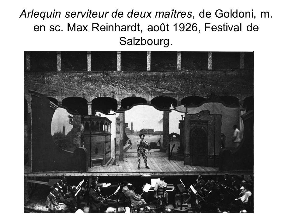 Arlequin serviteur de deux maîtres, de Goldoni, m. en sc. Max Reinhardt, août 1926, Festival de Salzbourg.