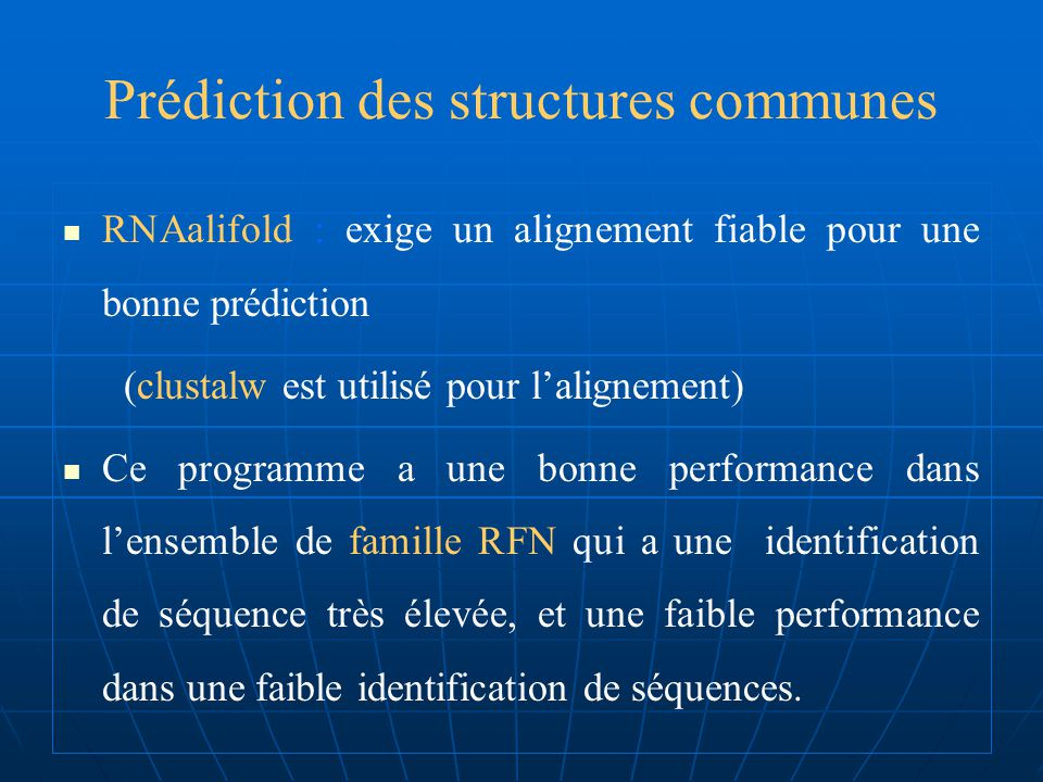 Prédiction des structures communes Stemloc: sa faible performance est donc due partiellement à la faible valeur de (-nf) utilisé comme option dans le test (-nf=100) Les valeurs supérieures de (-nf) exigent plus despace mémoire, ce qui rendu lexécution plus lente et souvent la mémoire crasch