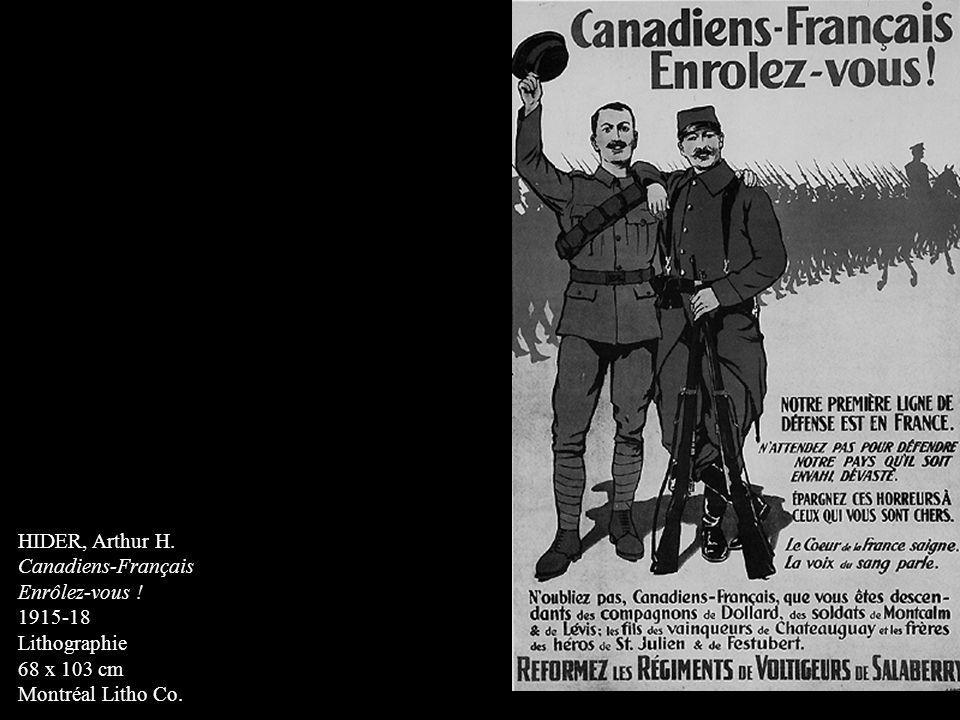 HIDER, Arthur H. Canadiens-Français Enrôlez-vous ! 1915-18 Lithographie 68 x 103 cm Montréal Litho Co.