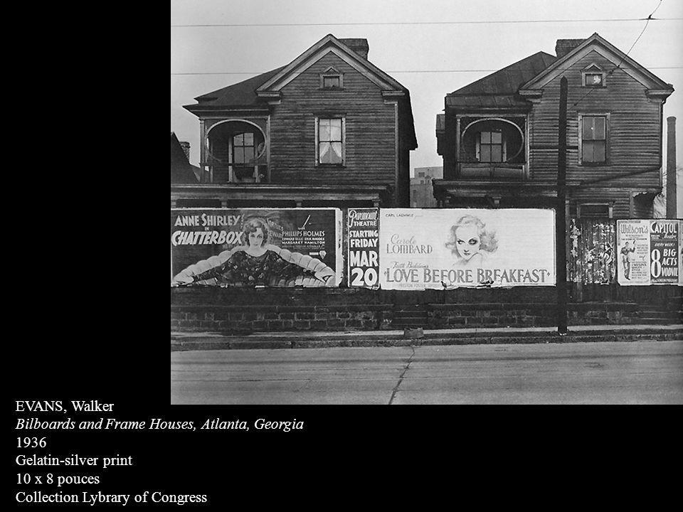 EVANS, Walker Bilboards and Frame Houses, Atlanta, Georgia 1936 Gelatin-silver print 10 x 8 pouces Collection Lybrary of Congress