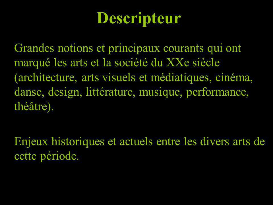 Descripteur Grandes notions et principaux courants qui ont marqué les arts et la société du XXe siècle (architecture, arts visuels et médiatiques, cin