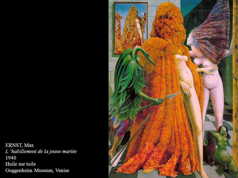 ERNST, Max L habillement de la jeune mariée 1940 Huile sur toile Guggenheim Museum, Venise