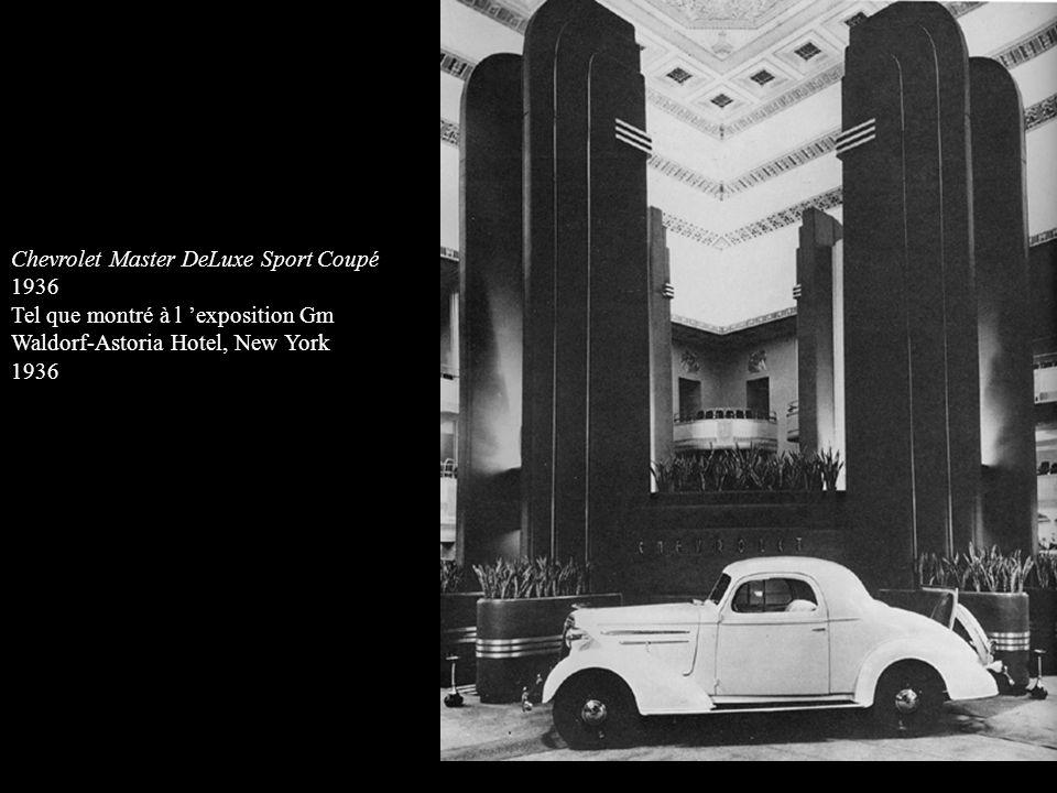 Chevrolet Master DeLuxe Sport Coupé 1936 Tel que montré à l exposition Gm Waldorf-Astoria Hotel, New York 1936