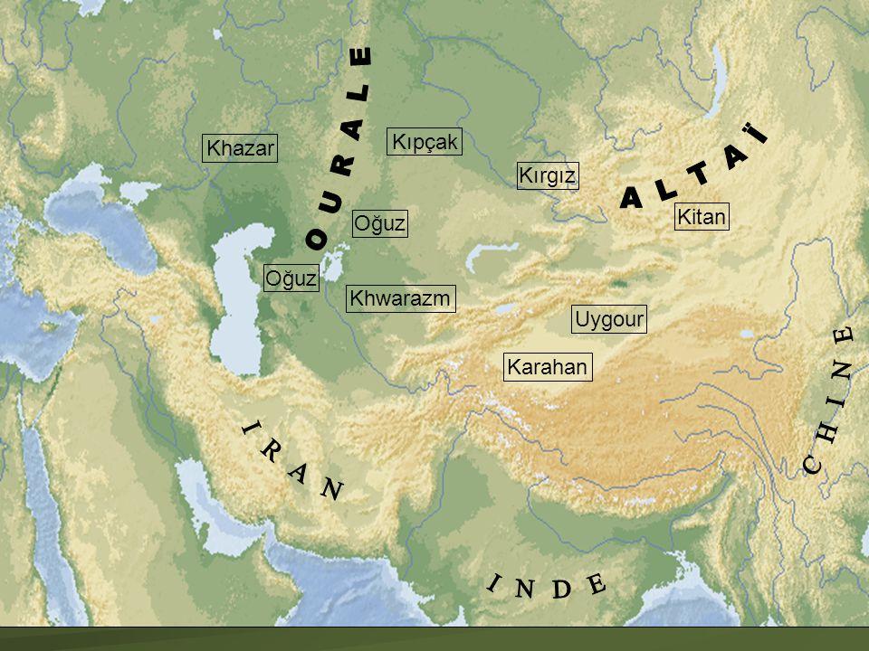 Karahan Uygour Oğuz Khwarazm Kıpçak Khazar Kitan Kırgız