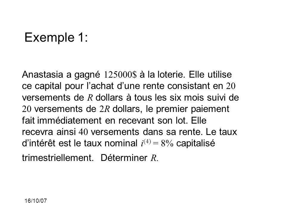 16/10/07 Exemple 1: Anastasia a gagné 125000$ à la loterie.